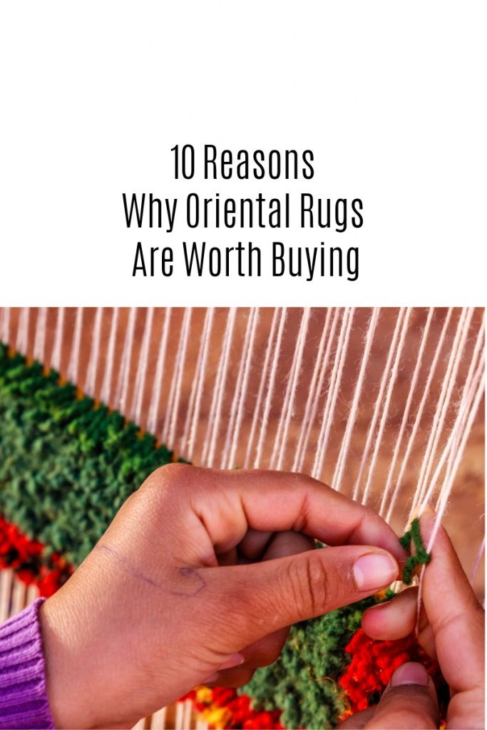 10 Reasons Why Oriental Rugs Are Worth Buying
