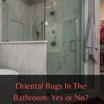 Oriental Rugs In The Bathroom_ Yes or No