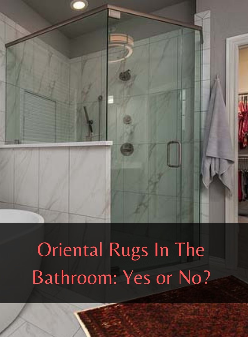 Oriental Rugs In The Bathroom Yes Or No Catalina Rug