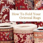 How To Fold Your Oriental Rugs