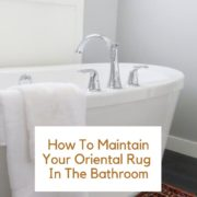 How To Maintain Your Oriental Rug In The Bathroom