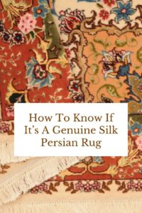 How To Know If It's A Genuine Silk Persian Rug