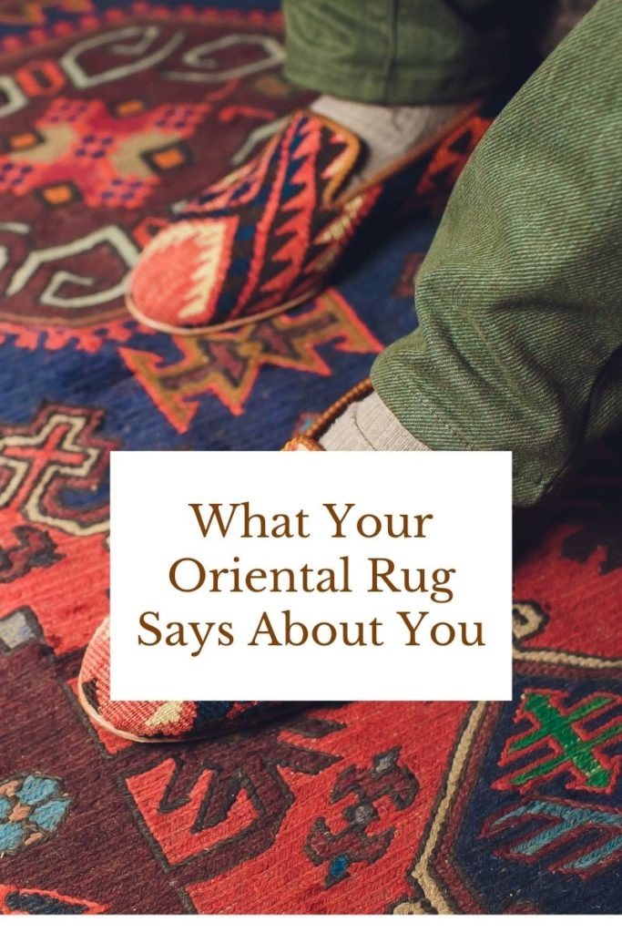 What Your Oriental Rug Says About You