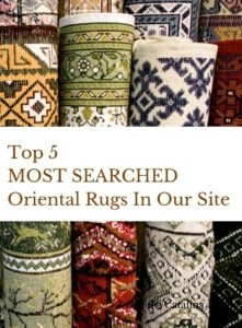 Top 5 MOST SEARCHED Oriental Rugs In Our Site